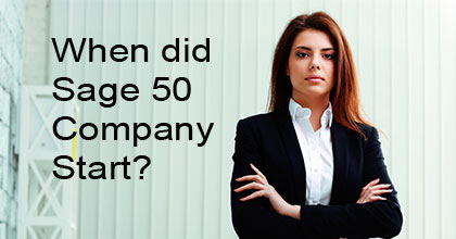 When-did-my-Sage-50-company-start