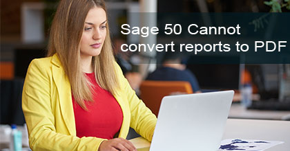 Sage-50-Cannot-convert-reports-to-PDF