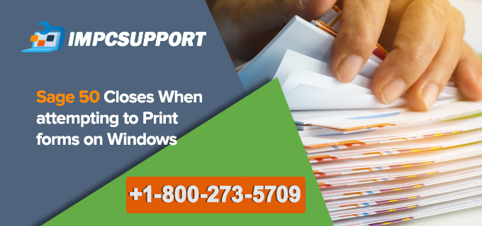 Sage 50 closes when attempting to print forms on Windows XP, Vista, 7, 8, 8.1, or 10 Computer